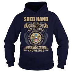 Shed Hand We Do Precision Guess Work Knowledge T-Shirts, Hoodies. ADD TO CART ==► https://www.sunfrog.com/Jobs/Shed-Hand--Job-Title-107929053-Navy-Blue-Hoodie.html?id=41382