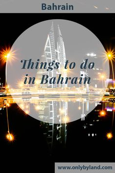 Things to do in Bahrain including the Grand Prix - Only By Land What is there to do in Bahrain, the smallest country in the Middle East? Things to do include a UNESCO Portuguese Fort, a wind turbine powered skyscraper and of course the Bahrain Grand Prix. Middle East Destinations, Travel Destinations, Abu Dhabi, Kyoto Itinerary, Bahrain Grand Prix, Jordan Photos, Jordan Travel, Travel Articles, Solo Travel
