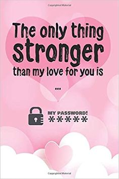 The only thing stronger than my love for you is my password!: Great alternative to Valentine's Day card ! Keep your website login credentials, . Valentines Gifts For Boyfriend, Boyfriend Gifts, Valentine Day Gifts, Password Keeper, My Password, I Love You, My Love, Alternative, Geek Stuff