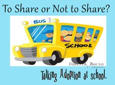 """To share or not to share? As the new school year approaches I, like many adoptive parents, ask myself the question """"Do I talk about adoption to my child's new teacher?"""""""
