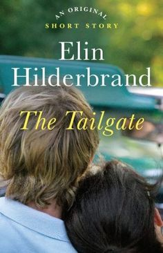 Buy The Tailgate: An Original Short Story by Elin Hilderbrand and Read this Book on Kobo's Free Apps. Discover Kobo's Vast Collection of Ebooks and Audiobooks Today - Over 4 Million Titles! Reading Stories, Reading Lists, Book Lists, Reading Time, Elin Hilderbrand Books, Books To Read, My Books, Dark Blue Eyes, My Escape