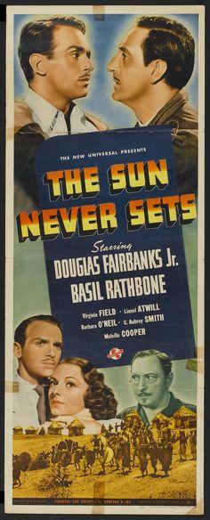 The Sun Never Sets (1939) Stars: Douglas Fairbanks Jr., Basil Rathbone, Barbara O'Neil, Lionel Atwill, Cecil Kellaway, C. Aubrey Smith ~ Director: Rowland V. Lee