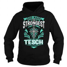 TESCH TESCHYEAR TESCHBIRTHDAY TESCHHOODIE TESCH NAME TESCHHOODIES  TSHIRT FOR YOU