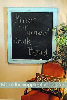 Mirror turned chalk board