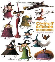 Comment ratatiner les sorcières ? de Catherine Leblanc