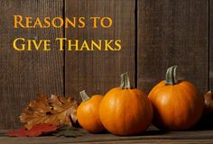 Giving Thanks -   The true reason for Thanksgiving