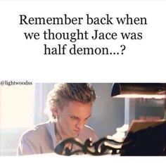 Don't even dare mention that to Jace.