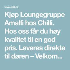 Kjøp Loungegruppe Amalfi hos Chilli. Hos oss får du høy kvalitet til en god pris. Leveres direkte til døren – Velkommen! Amalfi