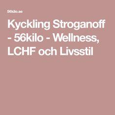 Kyckling Stroganoff - 56kilo - Wellness, LCHF och Livsstil