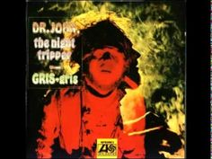 Dr. John - Gris-Gris Gumbo Ya Ya