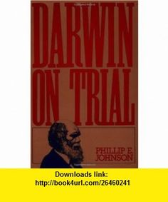 Darwin on Trial (9780830813247) Phillip E. Johnson , ISBN-10: 0830813241  , ISBN-13: 978-0830813247 ,  , tutorials , pdf , ebook , torrent , downloads , rapidshare , filesonic , hotfile , megaupload , fileserve