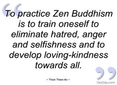 To practice Zen Buddhism is to train - Thich Thien-An - Quotes and sayings