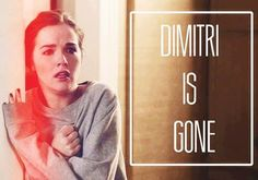 "Dimitri is gone :(.....I honestly cried when I read that Dimitri was"" gone"""