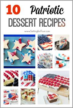 10 Delicious Patriotic Dessert Recipes for the fourth of July holiday, Veterans Day and Memorial Day. Red, white and blue food ideas and star spangled recipes.