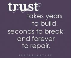 So be careful when you break trust with people...especially the ones you say you care about and call friends.