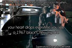 Your heart drops everytime you see a 1967 black Chevy Impala.