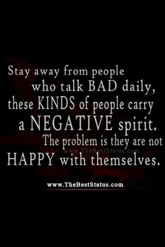 Negativity...so draining and brings everyone down. I'm staying away...