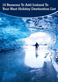 10 Reasons To Add #Iceland To Your Next Holiday Destination List