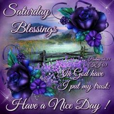 Saturday Blessings, Have A Nice Day saturday saturday quotes saturday blessings… Saturday Images, Saturday Saturday, Saturday Quotes, Good Day Quotes, Good Morning Quotes, Daily Quotes, Good Morning Sister, Good Morning Good Night, Day For Night