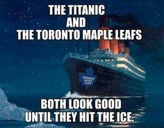 Toronto Maple Leafs and the Titanic Funny Hockey Memes, Funny Kermit Memes, Hockey Quotes, Really Funny Memes, Funny Jokes, Goalie Quotes, Funny Stuff, Funny Pics, Random Stuff