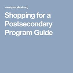 Shopping for a Postsecondary Program Guide