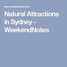 Natural Attractions in Sydney - WeekendNotes