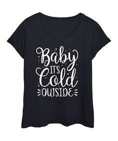 Black 'Baby It's Cold Outside' Tee - Plus #zulily #zulilyfinds