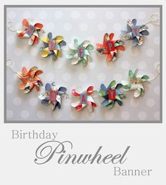 Pinwheel Birthday Banner by Samantha Taylor 1 Diy And Crafts, Paper Crafts, Bug Crafts, Apple Garland, Construction Birthday Parties, Construction Party, Summer Banner, Paper Flower Decor, We R Memory Keepers