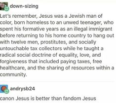 Not religious, but I grew up surrounded by Christianity, and can I say—this is a better description of Jesus than any religion/theology class could give me Jewish Men, Funny, My Tumblr, Faith In Humanity, Look At You, Memes, In This World, Equality, Just In Case