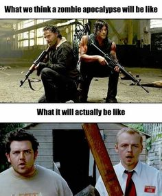 As long as I'm at least Shawn Zombie Apocolypse, Apocalypse, Walker Zombie, Geek Movies, Simon Pegg, Zombie Walk, Zombieland, Gaming Memes, Funny Games