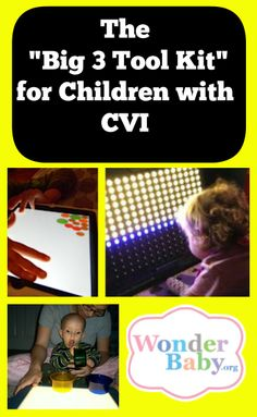 3 great tools for a child with CVI  and other blind kids Visit pinterest.com/wonderbabyorg/ for more resources for children with CVI and blindness