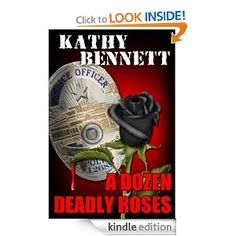 A Dozen Deadly Roses: Finalist Best Mystery/Suspense & Finalist,  The Harvey Award for the Book We Most Want to See Made into a Movie