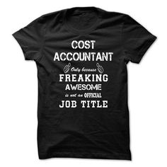 Awesome Shirt For Cost Accountant - #homemade gift #monogrammed gift. HURRY => https://www.sunfrog.com/LifeStyle/Awesome-Shirt-For-Cost-Accountant-flupgcbsjq.html?68278
