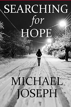 Searching For Hope by Michael Joseph, http://www.amazon.com/dp/B00LQNX6M4/ref=cm_sw_r_pi_dp_sZ-Ytb0MEEAV2