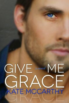 Reviews by Tammy and Kim: ARC Review & Giveaway: Give Me Grace: Kate McCarthy