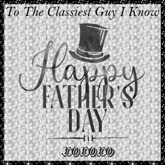 A simple card with a message for a dad that's all class. Free online Classiest Guy I Know ecards on Father's Day Wishes For You, Day Wishes, Fathers Day Cards, Happy Fathers Day, Big Hugs, Dad Birthday, Feeling Special, Name Cards, Card Sizes
