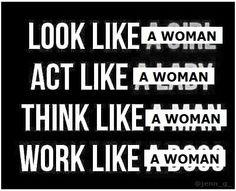Look like a woman/Act like a woman/Think like a woman/Work like a woman