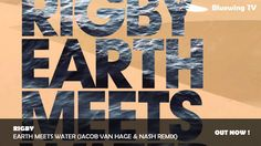 - Rigby - Earth Meets Water (Jacob Van Hage & Nash Remix) One of the most favourite Tracks returns on the Bluewing Playlist, by Jacob Van Hage and Nash, . Company Logo, Van, Meet, Earth, Water, Water Water, Aqua, Vans, Mother Goddess