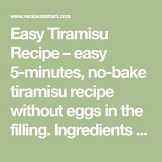 Easy Tiramisu Recipe – easy no-bake tiramisu recipe without eggs in the filling. Ingredients 1 cup ml; No Bake Tiramisu Recipe, Tiramisu Recipe Without Eggs, Tiramisu Cake, Cookie Desserts, No Bake Desserts, Delicious Desserts, Sweet Recipes, Cake Recipes, Dessert Recipes