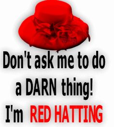 Don't ask me to do a DARN thing!  I'm RED HATTING