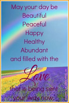 Hi sweet friend ......  This is my wish  for you today !!!!  Happy week end !!!! Oooooooo hugzzzzzz    ;,)  smilezzzzz ...  May you see the rainbow of life and blessings today !!!!!   ....