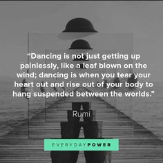 Rumi quotes about love and life will inspire you to live and love better. Rumi truly believed that whatever you are seeking, is also seeking you. Best Rumi Quotes, Rumi Quotes Life, Trust Quotes, World Quotes, Inspirational Quotes Pictures, Best Love Quotes, Love Yourself Quotes, Partner Quotes, Dance Quotes