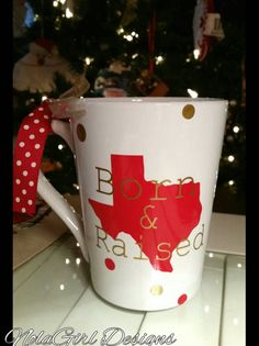 Check out this item in my Etsy shop https://www.etsy.com/listing/207816171/born-and-raised-coffee-cup-state-pride