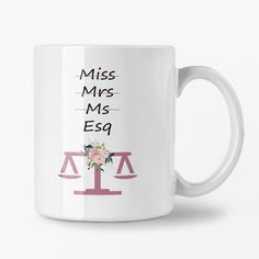 Esq Mug, Personalized Lawyer Gift, Esq Gifts, New Lawyer Gifts, Floral Coffee Cup Special Birthday Gifts, Birthday Gifts For Her, From Miss To Mrs, Lawyer Gifts, Unique Coffee Mugs, Boyfriend Birthday, Esquire, Ceramic Mugs, Thoughtful Gifts