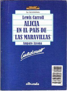 """Género: Cuaderno de actividades escolares (sobre la obra """"Alicia en el País de las Maravillas"""", de Lewis Carroll (Charles L. Dodgson). Editorial: Alborada Ediciones (Col. """"La locomotora"""") Publicación: Madrid, 1988."""
