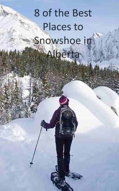 8 of the best places to snowshoe in Alberta - from Kananaskis Country to Banff & Jasper National Parks
