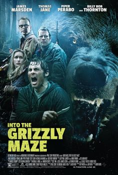 Into the Grizzly Maze (2015) ... A bloodthirsty grizzly bear stalks two estranged brothers (James Marsden, Thomas Jane) in the Alaskan wilderness. (31-Jul-2016)