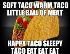 We made it to Taco Tuesday. Funny Taco Memes, Taco Puns, Taco Humor, Diet Humor, Food Humor, Funny Quotes, Tacos Funny, Fitness Humor, Taco Love