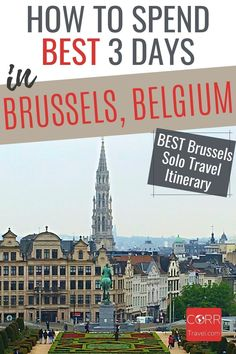 3 days in Brussels is enough to see the top sights using my Brussels #Belgium solo travel itinerary. Make it 5 days in Belgium with my day trips! Ideal for over 40 travel and solo travel to #Brussels Belgium. By @CORRTravel #CORRTravel Solo Travel Itinerary | Travel Itinerary | Solo Travel Tips | Solo Travel Destinations | Solo Travel Safety | Belgium Travel Guide | Travel Planning | Travel Tips and Tricks | Over 40 Travel Solo Travel Tips, Europe Travel Guide, Travel And Tourism, Budget Travel, Travel Destinations, Planning Budget, Trip Planning, One Day Trip, Day Trips