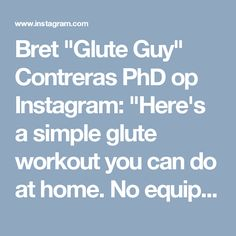 """Bret """"Glute Guy"""" Contreras PhD op Instagram: """"Here's a simple glute workout you can do at home. No equipment required except a couch. 1. Bulgarian split squat 2. Single leg hip…"""""""